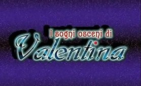 Il Sogno Osceni di Valentina  Film porno comleto italiano con Valentine Demy
